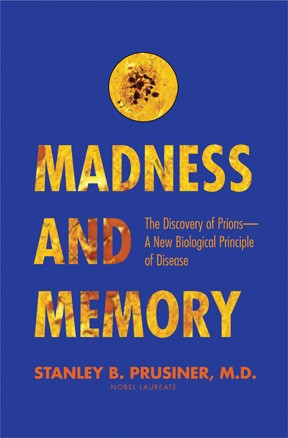 Madness and Memory by Stanley Prusiner
